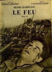 Le Feu. Tome 2. Collection : Select Collection N° 73. - Couverture - Format classique