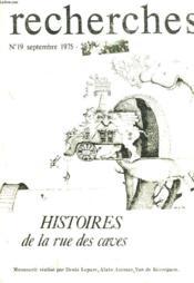 Recherches N°19, Septembre 1975. Histoires De La Rue Des Caves. Manuscrits Realises Par Denis Leparc, Alain Azemar, Yan De Kerorguen. - Couverture - Format classique