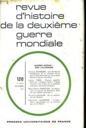 REVUE D'HISTOIRE DE LA DEUXIEME GUERRE MONDIALE N°120. NUMERO SPECIAL SUR L'ALLEMAGNE. GERHARD SCHREIBER: LES STRUCTURES STRATEGIQUES DE LA CONDUITE DE LA GUERRE ITALO-ALLEMANDE AU COURS DE LA 2e G.M./ JOCHEN THIES: PEUT-ON QUALIFIER HITLER DE ... - Couverture - Format classique