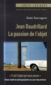 Jean baudrillard la passion de l objet - Couverture - Format classique