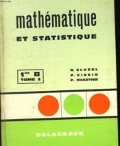 Mathematiques Et Statistique - Tome 2 - 1re B - Couverture - Format classique