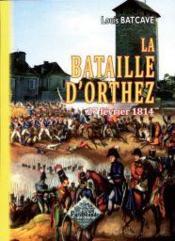 La bataille d'Orthez ; 27 Février 1814 - Couverture - Format classique