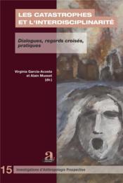Les catastrophes de l'interdisciplinarité ; dialogues, regards croisés, pratiques - Couverture - Format classique
