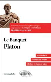 Philosophie ; le banquet de Platon ; prépas scientifiques 1re et 2e années (concours 2019-2020) - Couverture - Format classique