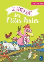 Je révise aves les P'tites Poules ; GS ; 5/6 ans (édition 2018) - Couverture - Format classique