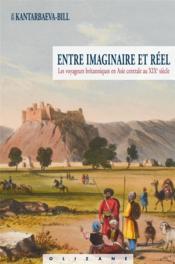 Entre imaginaire et réel ; les voyageurs britanniques en Asie centrale au XIXe siècle - Couverture - Format classique