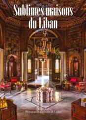 Sublimes maisons du Liban - Couverture - Format classique