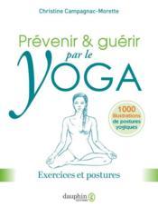 Prévenir et guérir par le yoga : exercices et postures - Couverture - Format classique