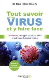 Tout savoir sur les virus et y faire face ; coronavirus, grippes, Ebola, SRAS et autres pathologies virales - Couverture - Format classique