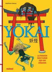 Yokai ; la parade nocturne des 100 démons - Couverture - Format classique