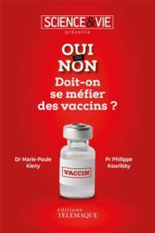 Oui ou non ; doit-on se méfier des vaccins ? - Couverture - Format classique