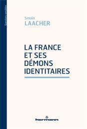 La France et ses démons identitaires - Couverture - Format classique