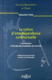 La notion d'interdépendance contractuelle ; contribution à l'étude des ensembles de contrats - Intérieur - Format classique