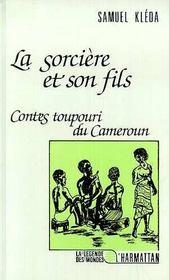 La sorcière et son fils ; contes toupouri du cameroun - Intérieur - Format classique