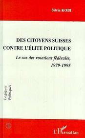 Des Citoyens Suisses Contre L'Elite Politique ; Le Cas Des Votations Federales 1979-1995 - Intérieur - Format classique