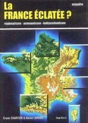 La France éclatée ? - Couverture - Format classique