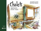 Chalets ; maisons d'en haut - Couverture - Format classique