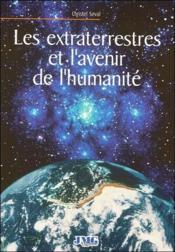 Les extraterrestres et l'avenir de l'humanité - Couverture - Format classique