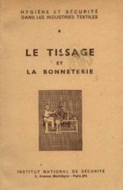 Le Tissage Et La Bonnetière, Hygiène Et Sécurité Dans Les Industries Textiles - Couverture - Format classique