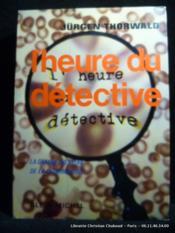 L'heure du détective. La grande aventure de la criminologie - Couverture - Format classique