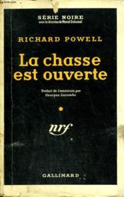 La Chasse Est Ouverte. ( Say It With Bullets ). Collection : Serie Noire Avec Jaquette N° 239 - Couverture - Format classique