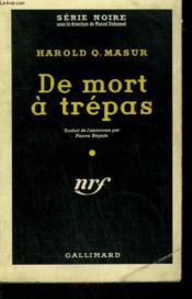De Mort A Trepas . ( The Last Gamble ). Collection : Serie Noire N° 451 - Couverture - Format classique