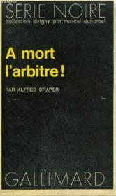 Collection : Serie Noire N° 1560 A Mort L'Arbitre ! - Couverture - Format classique