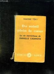 Du Soleil Plein Le Coeur. La Merveilleuse Histoire De Danielle Casanova. - Couverture - Format classique