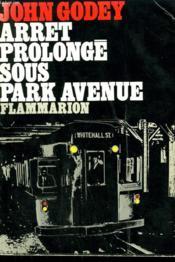 Arret Prolonge Sous Park Avenue. - Couverture - Format classique