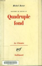 Matiere De Reves Iv. Quadruple Fond. - Couverture - Format classique