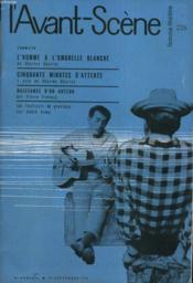 L'AVANT-SCENE - FEMINA-THEATRE N° 226 - L'HOMME A L'OMBRELLE BLANCHE de CHARLES CHARRAS - Couverture - Format classique