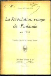 La Revolution Rouge De Finlande En 1918. - Couverture - Format classique