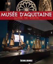 Musée d'Aquitaine ; guide de visite - Couverture - Format classique