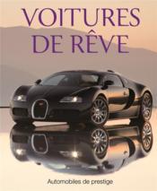 Voitures de rêve ; automobiles de prestige - Couverture - Format classique