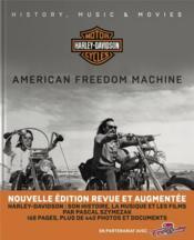 Harley Davidson, american freedom machine ; histoire, musique et films - Couverture - Format classique
