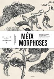 Métamorphoses ; histoire naturelle et didactique dans les collections strasbourgeoises - Couverture - Format classique