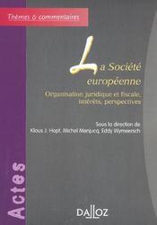 La societe europeenne. organisation juridique et fiscale, interets, perspectives - Intérieur - Format classique