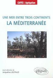 Une Mer Entre Trois Continents La Mediterranee Capes/Agegation - Intérieur - Format classique