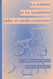 La stabilité et les instabiliteé radio- et médio-carpiennes - Couverture - Format classique