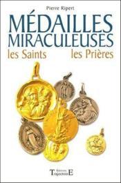Médailles miraculeuses ; les saints, les prières - Couverture - Format classique