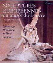 Sculptures européennes du musée du Louvre ; Moyen Age, Renaissance et temps modernes - Couverture - Format classique