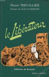 Le Liberateur Edition Abregee - Couverture - Format classique