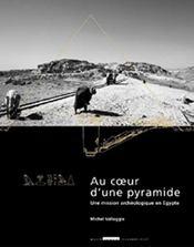 Au coeur d'une pyramide ; une mission archéologique en égypte - Intérieur - Format classique