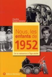 Nous, Les Enfants De 1952 ; De La Naissance A L'Age Adulte - Couverture - Format classique