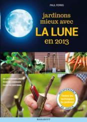 Calendrier lunaire « jardiner avec la lune en 2013 » - Couverture - Format classique