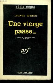Une Vierge Passe. ( Lament For A Virgin). Collection : Serie Noire N° 761 - Couverture - Format classique