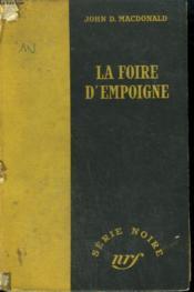 La Foire D'Empoigne. ( The Brass Cupcake). Collection : Serie Noire Sans Jaquette N° 97 - Couverture - Format classique