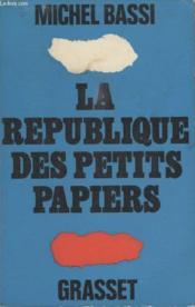 La Republique Des Petits Papiers. - Couverture - Format classique