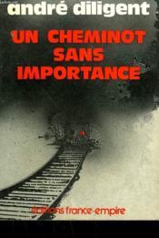 Un Cheminot Sans Importance. - Couverture - Format classique