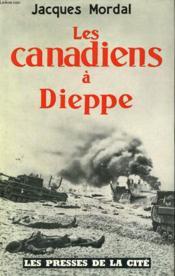 Les Canadiens A Dieppe - Couverture - Format classique
